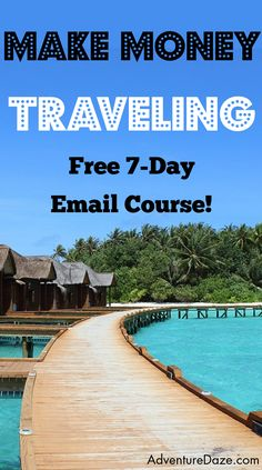 FREE EMAIL COURSE to make money traveling the world!