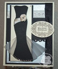 Elegant Dress Happy Birthday Card by - Cards and Paper Crafts at Splitcoaststampers Cool Cards, Diy Cards, Happy Birthday, Birthday Cards, Dress Card, Card Tutorials, Dress Tutorials, Scrapbook Cards, Homemade Cards
