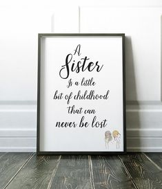 The prefect print for any special sister. With lovely typography and cute design (see close up photo). A sister is a little bit of childhood that can never be lost Please note, frame is not included. Lots more quote prints are available here: Sister Christmas Presents, Sisters Presents, Quote Prints, Wall Art Prints, Little Sister Gifts, Family Print, Close Up Photos, Large Prints, Messages