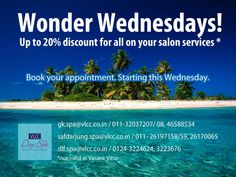 Encash on the Wonder Wednesday discounts.  Enjoy upto 20% off on all your salon Services.