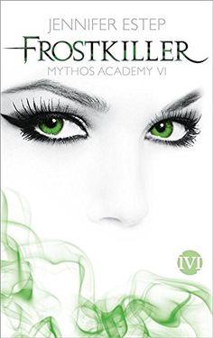 Frostkiller: Mythos Academy 6 eBook: Jennifer Estep, Vanessa Lamatsch: Amazon.de: Kindle-Shop