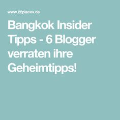 Bangkok Insider Tipps - 6 Blogger verraten ihre Geheimtipps!