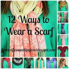 Fashion, Floss and Lip Gloss: How to Wear: A Scarf 12 Different Ways  elfsacks