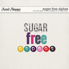 Sugar Free Alphas by Lauren Grier, Shawna Clingerman, and Studio Basic http://www.sweetshoppedesigns.com/sweetshoppe/product.php?productid=27197&cat=658&page=1