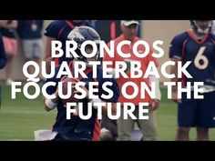 Broncos Quarterback Case Keenum Looks to the Future - YouTube Broncos, Athlete, Future, Sports, Hs Sports, Future Tense, Excercise, Exercise, Sport