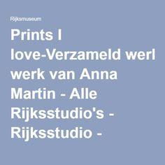 Prints I love-Verzameld werk van Anna Martin - Alle Rijksstudio's - Rijksstudio - Rijksmuseum