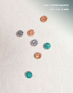 Glitter magnets. I need some magnets for my fridge but I hate all the ones in stores. These are cute and simple.