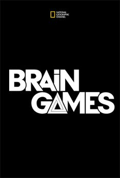 National Geographic Channel - Brain Games A show on TV plus loads of fun tests, videos about what's going on in the brain