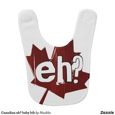 Canadian eh? baby bib