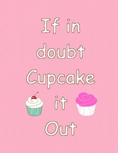 Cupcake Puns, Cupcake Quotes, Cupcake Art, Fun Cupcakes, Cupcake Cakes, Chef Quotes, Food Quotes, Pink Quotes, Sweet Quotes
