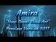 """Amira Willighagen ITunes Preview Version 2017 """"How Great Thou Art"""" - YouTube"""