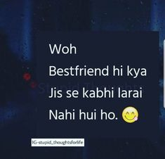 second thing a big no. ye bat final hai wo date lene once and for all aengey or date january se pehle ki hogi Best Friend Quotes Funny, Besties Quotes, Cute Funny Quotes, Guy Friendship Quotes, Funny Friendship, Jiraiya Quotes, Sorry Quotes, Mixed Feelings Quotes, Real Life Quotes