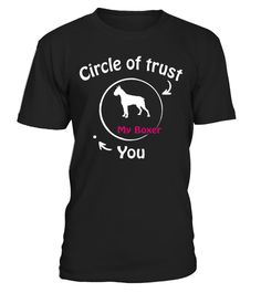 # Circle of trust Boxer  funny gifts t-shirt .  Shirts says: Circle of trust Boxer Shirt.Best present for Halloween, Mother's Day, Father's Day, Grandparents Day, Christmas, Birthdays everyday gift ideas or any special occasions.HOW TO ORDER:1. Select the style and color you want:2. Click Reserve it now3. Select size and quantity4. Enter shipping and billing information5. Done! Simple as that!TIPS: Buy 2 or more to save shipping cost!This is printable if you purchase only one piece. so dont…
