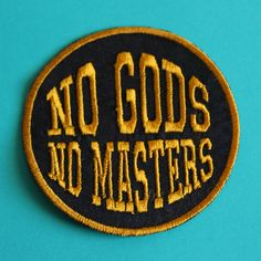 No Gods No Masters Patch Feminist Atheist Anarchy by BabeGangPatches on Etsy https://www.etsy.com/listing/237154750/no-gods-no-masters-patch-feminist