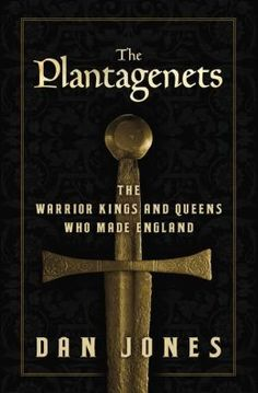 The Plantagenets: The Warrior Kings and Queens Who Made England - This looks good