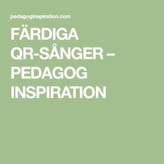 FÄRDIGA QR-SÅNGER – PEDAGOG INSPIRATION