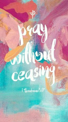 Pray without ceasing iphone wallpaper quotes bible, pray wallpaper, scripture wallpaper, 1 thessalonians Bible Verses Quotes, Bible Scriptures, Prayer Quotes, Scripture Art, Bible Quotes For Women, Faith Bible, Christen, Lettering, Christian Quotes