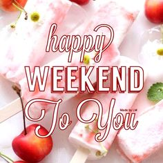 Click on the picture to view your Weekend greeting.