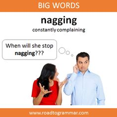 Nagging means constantly complaining English Speaking Skills, Advanced English Vocabulary, Teaching English Grammar, English Writing Skills, Learn English Words, English Phrases, English Idioms, English Lessons, English Vinglish