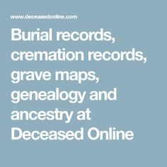 UK Burial records, cremation records, grave maps, genealogy and ancestry at Deceased Online Free Genealogy Sites, Genealogy Search, Genealogy Forms, Family Genealogy, Family Tree Research, Genealogy Organization, Organizing, Family History, Finland