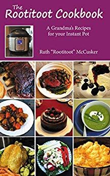 Amazon Com The Rootitoot Cookbook A Grandma S Recipes For Your