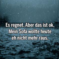 Es regnet. Aber da ist ok!
