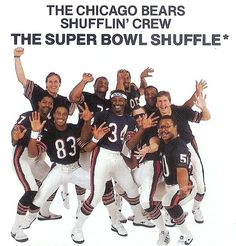 "The Super Bowl Shuffle - Walter Payton, Jim McMahon, William""The Refrigerator""Perry"