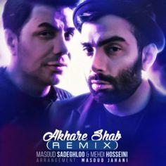دانلود آهنگ جدیدمسعود صادقلو و مهدی حسینیبا نامآخر شب (ریمیکس) Download New SongBy Masoud Sadeghloo Ft Mehdi HosseiniCalledAkhare Shab