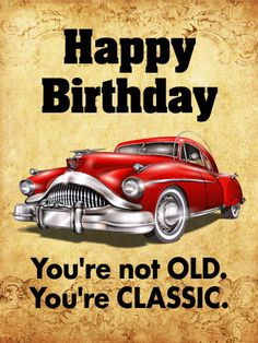 You are Classic - Funny Birthday Card: This birthday card is amazing not just for its stunning car picture on the front, but for a great pun that's bound to make anyone chuckle. It's perfect for car lovers-especially those who like antique cars-but can be a great pick for anyone who appreciates a good joke. The background has a pattern that fits right into the classic theme, and it really ties the birthday card together.