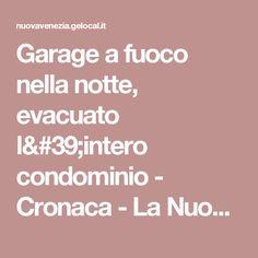 Garage a fuoco nella notte, evacuato l'intero condominio - Cronaca - La Nuova di Venezia