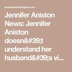 Jennifer Aniston News: Jennifer Aniston doesn't understand her husband's video game group