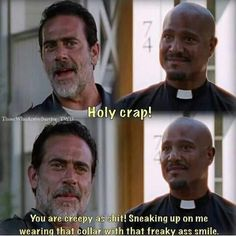 I LOL during the show! Father Gabrielle needs to hang out with Negan a bit more...keep creeping him out!!!