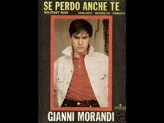 Gianni Morandi & Ennio Morricone - Se Perdo Anche Te (Solitary Man)