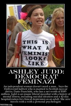 Ashley Judd. Really tired of supporting movies with these celebrities who hate half of America (conservatives)