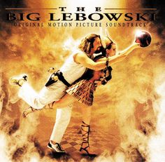 """""""The Big Lebowski"""" Soundtrack. The Man In Me...!"""