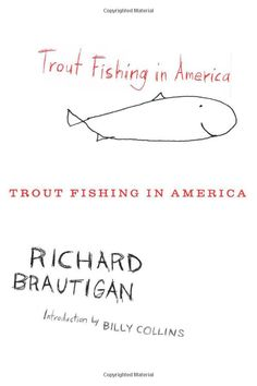 trout fishing in america by richard brautigan.