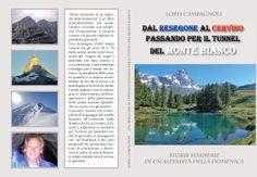 Libro: Dal Resegone al Cervino passando per il tunnel del monte Bianco (2012)