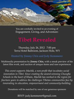 Invitation image for Machik fundraiser for work in Tibet. Fundraiser is in Jackson Hole, another glorious place....