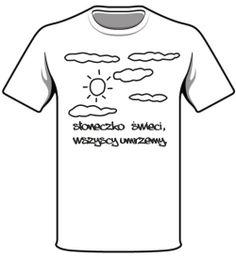 Wiosna przyszła, więc koszulka optymistyczna.