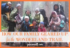 How Our Family Geared Up for the Wonderland Trail // jessconnell.com