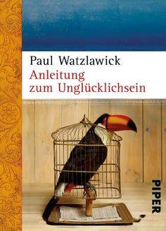 Anleitung zum Unglücklichsein von Paul Watzlawick http://www.amazon.de/dp/3492249388/ref=cm_sw_r_pi_dp_cTsyub1TKFV9H