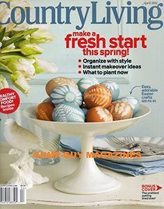 Charmant Country Living April 2011 Make A Fresh Start This Spring Your Everything  Guide To Easter Reviews