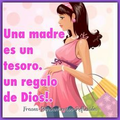 Frases-Pensamientos-Reflexión: Una madre es un tesoro. un regalo de Dios!.