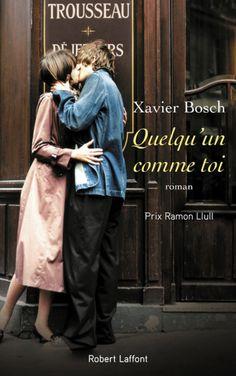 Xavier Bosch, Quelqu'un comme toi, 2016