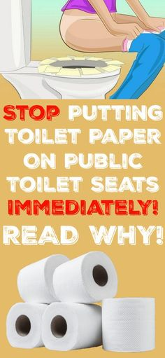 You Need To Stop Putting Toilet Paper Down On Public Toilet Seats Immediately! Read The Reasons Here Why!