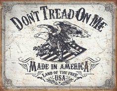 This Dont Tread On Me Made In America Tin Sign features a patriotic graphic. Great wall decor for a bar, garage, or man cave. Metal sign made in the USA. Vintage Tin Signs, Vintage Walls, Vintage Metal, Land Of The Free, Dont Tread On Me, Wall Decor, Wall Art, Metal Signs, Wooden Signs