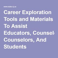 Career Exploration Tools and Materials To Assist Educators, Counselors, And Students This is from the state of New Jersey, but the links are good for anyone in the US. College Counseling, Education College, School Counselor, Elementary Counseling, Physical Education, Elementary Schools, College List, Online College, College Fun