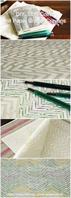 Tutorial von Irma de Jager für www.danipeuss.de: Stoff-Cover mit Faber-Castell Paper Crafter Crayons gestalten | #MixedMediaMontag