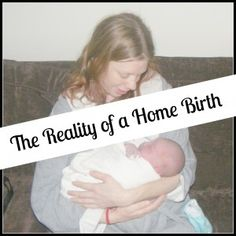 The Reality of Home Birth