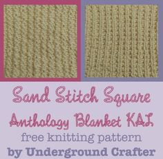 Sand Stitch Square, free knitting pattern by Underground Crafter   Anthology Blanket knit-a-long